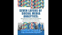Seven Layers of Social Media Analytics Mining Business Insights from Social Media Text, Actions, Networks, Hyperlinks, A