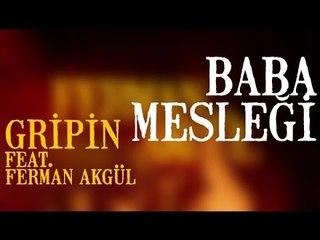 Gripin - Baba Mesleği [Ft.Ferman Akgül 2007] (Lyric Video)
