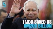 EVENING 5: 1MDB saved Malaysia RM200bil, says Najib
