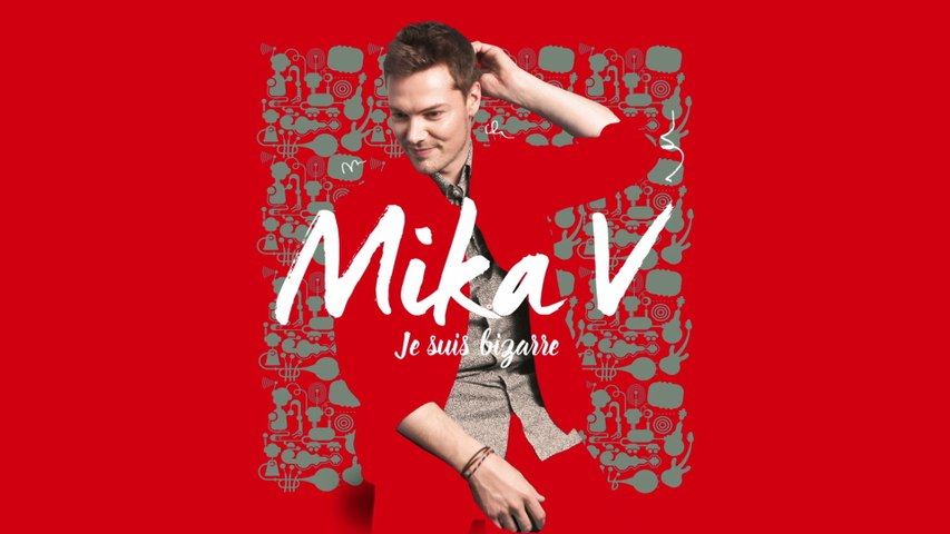 MIKA V - Je suis bizarre