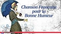 Les Chansonniers - Chansons Françaises pour la Bonne Humeur (French Songs for Happy Mood)