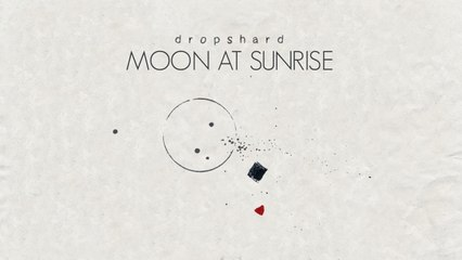 Dropshard - Moon at Sunrise