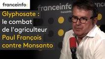 Glyphosate : le combat de l'agriculteur Paul François contre Monsanto