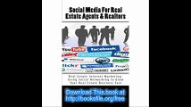 Social Media For Real Estate Agents & Realtors Real Estate Internet Marketing- Using Social Networking to Grow Your Real