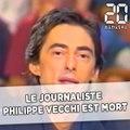 Le journaliste Philippe Vecchi est mort