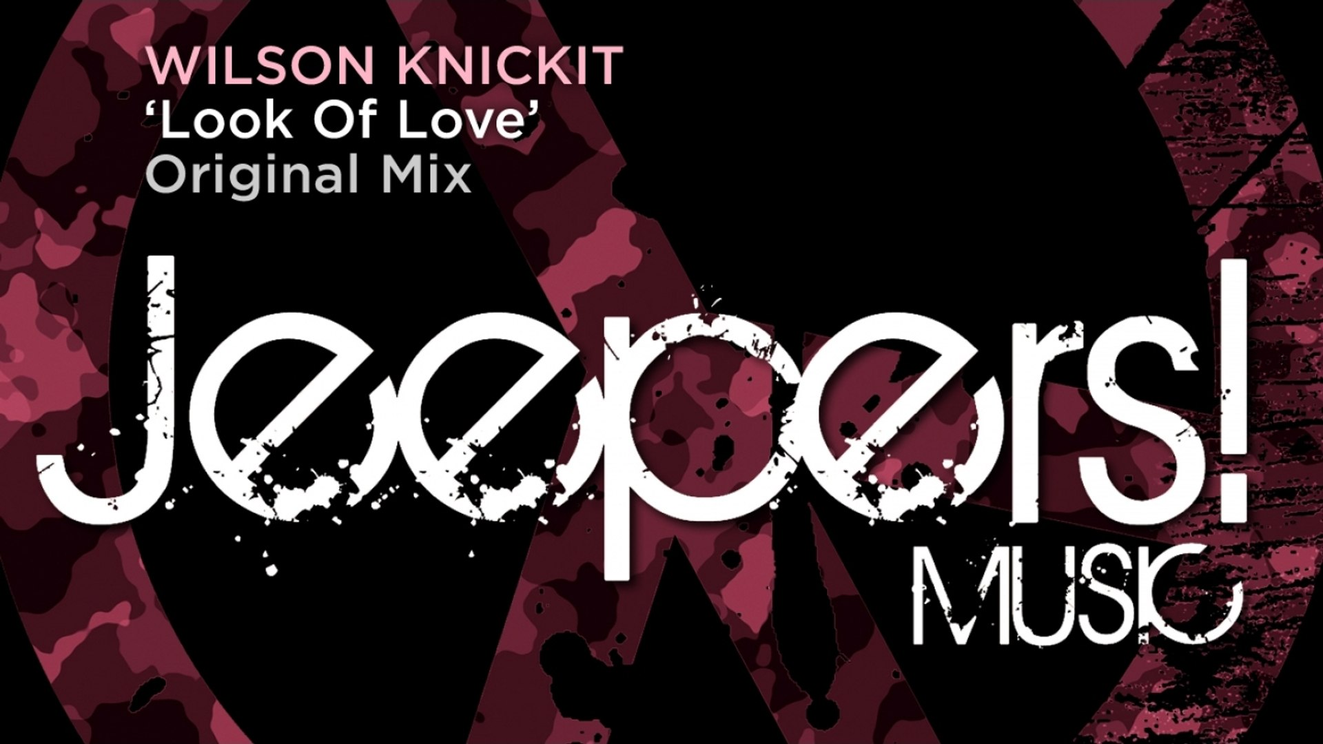 Wilson Knickit - Look Of Love - Original Mix