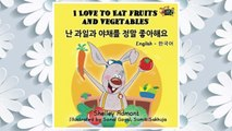Download PDF I Love to Eat Fruits and Vegetables (korean kids books, bilingual korean books): korean baby book, korean childrens books, english korean books (English Korean Bilingual Collection) (Korean Edition) FREE