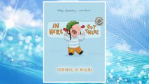 Download PDF In here, out there! Igos-eseo, jeo bakk-eulo!: Children's Picture Book English-Korean (Bilingual Edition/Dual Language) FREE