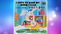 Download PDF I Love to Keep My Room Clean (bilingual korean books, korean kids books): korean for kids, english korean books, childrens books in korean (English Korean Bilingual Collection) (Korean Edition) FREE