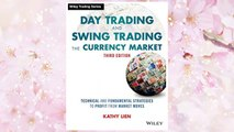 Download PDF Day Trading and Swing Trading the Currency Market: Technical and Fundamental Strategies to Profit from Market Moves (Wiley Trading) FREE