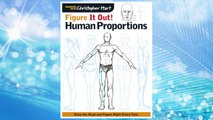 Download PDF Figure It Out! Human Proportions: Draw the Head and Figure Right Every Time (Christopher Hart Figure It Out!) FREE