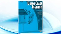 Download PDF Drum Class Method, Vol 1: Effectively Presenting the Rudiments of Drumming and the Reading of Music FREE