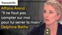 """Affaire Arend : """"Il ne faut pas compter sur moi pour lui serrer la main"""" dit Delphine Batho"""