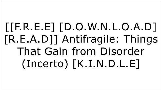 [QiqR8.F.R.E.E R.E.A.D D.O.W.N.L.O.A.D] Antifragile: Things That Gain from Disorder (Incerto) by Nassim Nicholas TalebNassim Nicholas TalebRobert GreeneBrian J. Robertson [T.X.T]