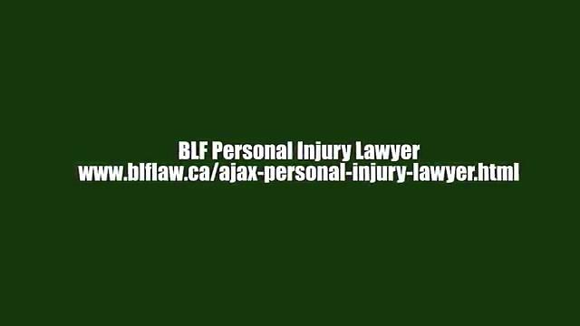 Injury Lawyer Ajax – BLF Personal Injury Lawyer (800) 934-1256