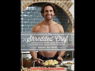 The Shredded Chef 120 Recipes For Building Muscle Getting Lean And Staying Healthy The Muscle For Life Series  3   eBook Pdf