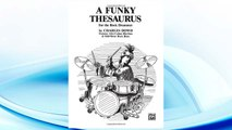 Download PDF A Funky Thesaurus for the Rock Drummer: Features Afro-Cuban Rhythms & Odd-Meter Rock Beats FREE