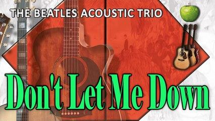 The Beatles Acoustic Trio - Don't Let Me Down