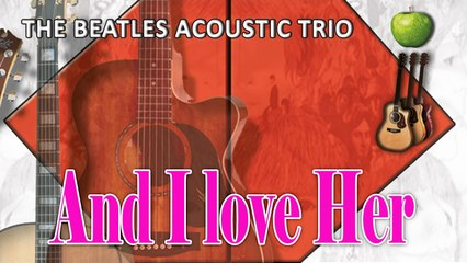 The Beatles Acoustic Trio - And I love Her