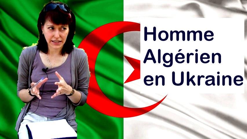 Homme Algérien recherche une femme ukrainienne - Svetlana raconte (1)