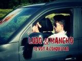 Ludo & Mancho - Te Voy A Conquistar - Jesús Méndez Producciones