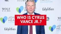Who is Cyrus Vance Jr.