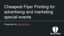 Cheapest Flyer Printing for advertising and marketing special events