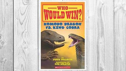 Download PDF Komodo Dragon vs. King Cobra (Who Would Win?) FREE