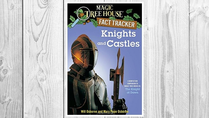 Download PDF Knights and Castles: A Nonfiction Companion to Magic Tree House #2: The Knight at Dawn (Magic Tree House (R) Fact Tracker) FREE