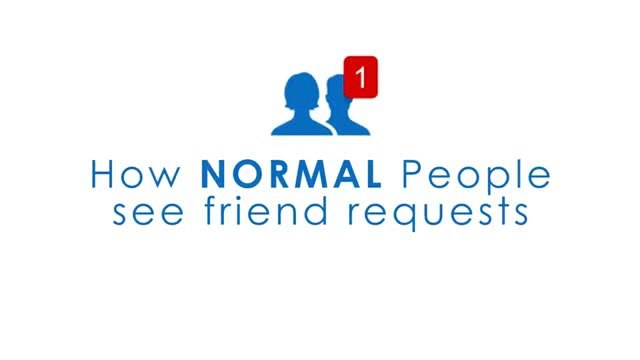 """How """"Normal"""" people see friend requests VS How """"Sharmeen Obaid-Chinoy"""" see friend requests."""