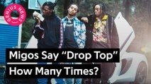 "Migos Say ""Drop Top"" How Many Times ?"