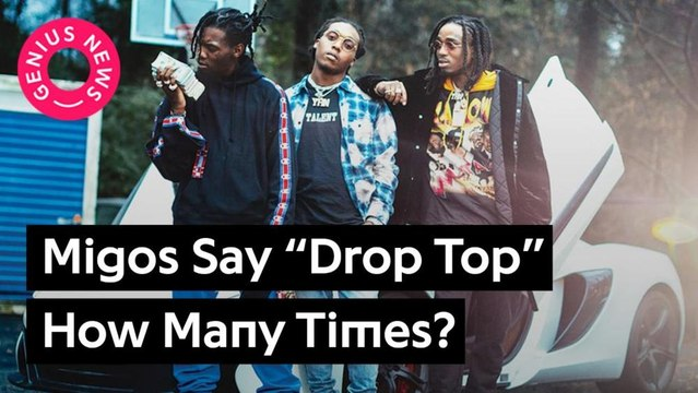 """Migos Say """"Drop Top"""" How Many Times ?"""