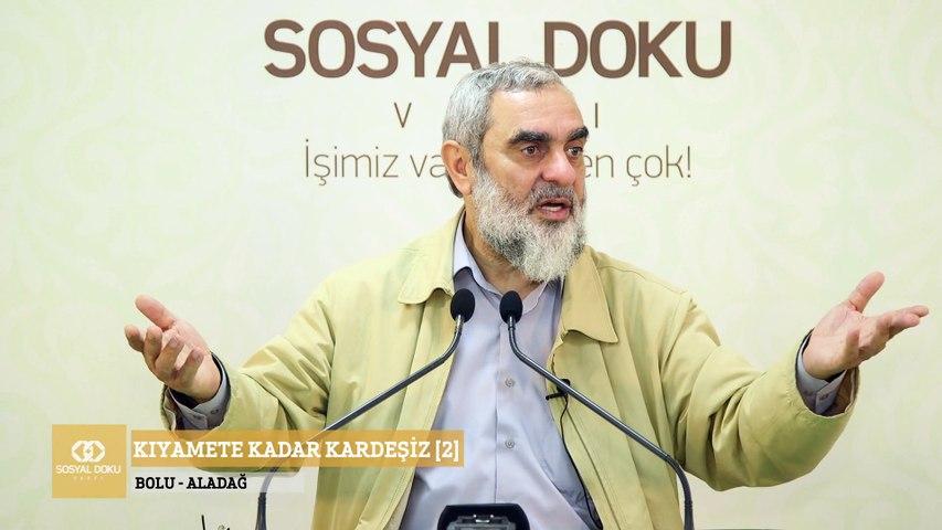 2) Kıyamete Kadar Kardeşiz [2] - Bolu/Aladağ - Sosyal Doku Vakfı - Nureddin YILDIZ