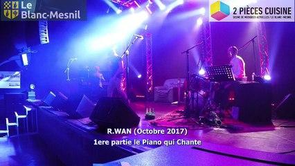 R.WAN 1ere partie Le Piano qui Chante Oct2017