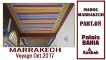 MAROC 2017. Part 08. Marrakech... Le BAHIA Palace et les souks...(Hd 1080p50)