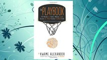 Download PDF The Playbook: 52 Rules to Aim, Shoot, and Score in This Game Called Life FREE