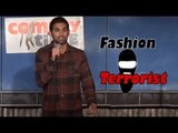 Fashion Terrorists (Stand Up Comedy)