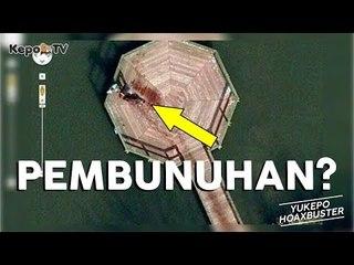PEMBUNUHAN YANG TEREKAM DI GOOGLE MAPS #YukepoHoaxbuster