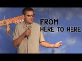 From Here to Here (Stand Up Comedy)