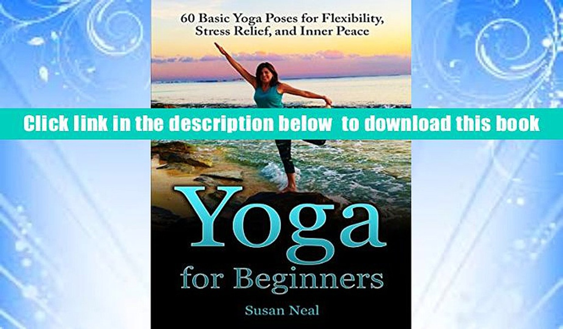 Audiobook Yoga For Beginners 60 Basic Yoga Poses For Flexibility Stress Relief And Inner Peace Video Dailymotion