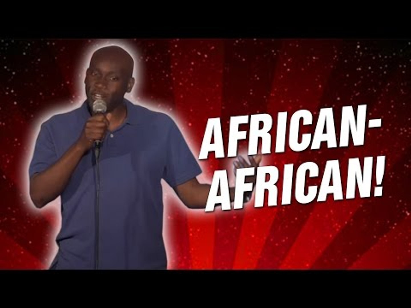 African-African! (Stand Up Comedy)
