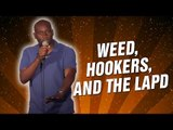 Weed, Hookers, And The LAPD (Stand Up Comedy)