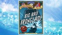 Download PDF Nathan Hale's Hazardous Tales: Big Bad Ironclad! FREE