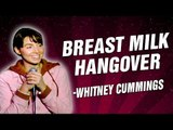Whitney Cummings: Breast Milk Hangover | November 1, 2006: Part 1 (Stand-Up Comedy)