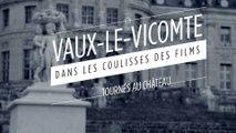 """Vaux-le-Vicomte : dans les coulisses de la série """"Versailles"""""""
