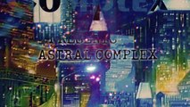 the astral complex presents: Astral Complex...