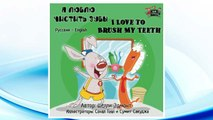 Download PDF Russian Kids Books: I Love to Brush My Teeth (Bilingual Russian English): Russian Bilingual books, ESL for kids (Russian English Bilingual Collection) (Russian Edition) FREE