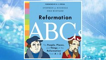 Download PDF Reformation ABCs: The People, Places, and Things of the Reformation―from A to Z FREE