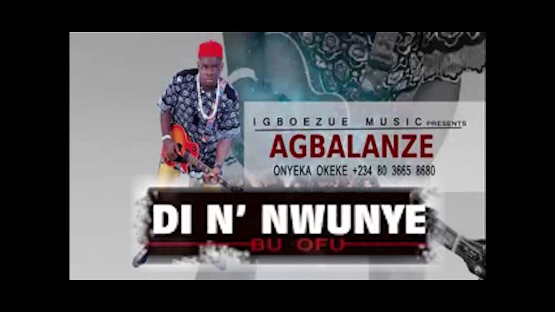 Agbalanze Onyeka Okeke - Di na Nwunye Bu Ofu - Nigerian Highlife Music 2017