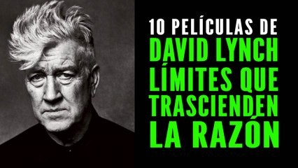 Las 10 mejores películas de David Lynch